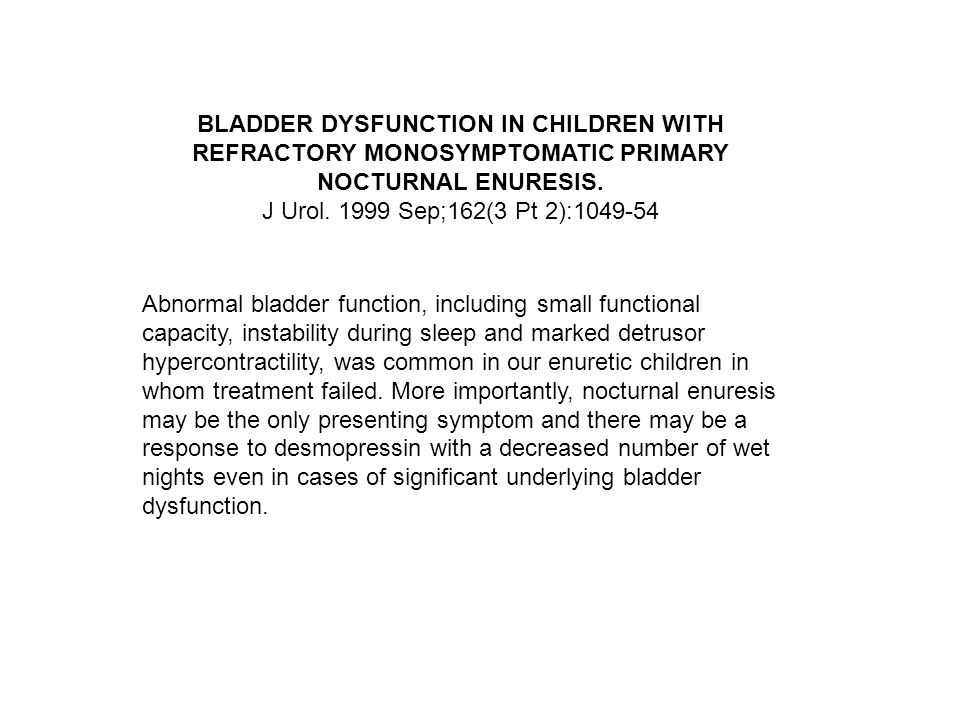 BLADDER DYSFUNCTION IN CHILDREN WITH REFRACTORY MONOSYMPTOMATIC PRIMARY NOCTURNAL ENURESIS.