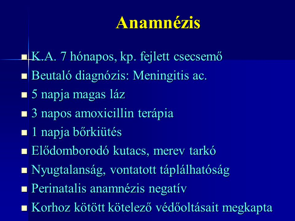 Anamnézis K.A. 7 hónapos, kp. fejlett csecsemő