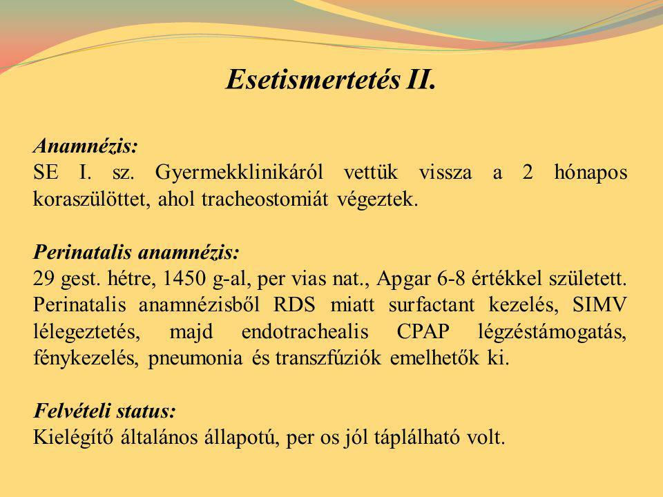 Esetismertetés II. Anamnézis: