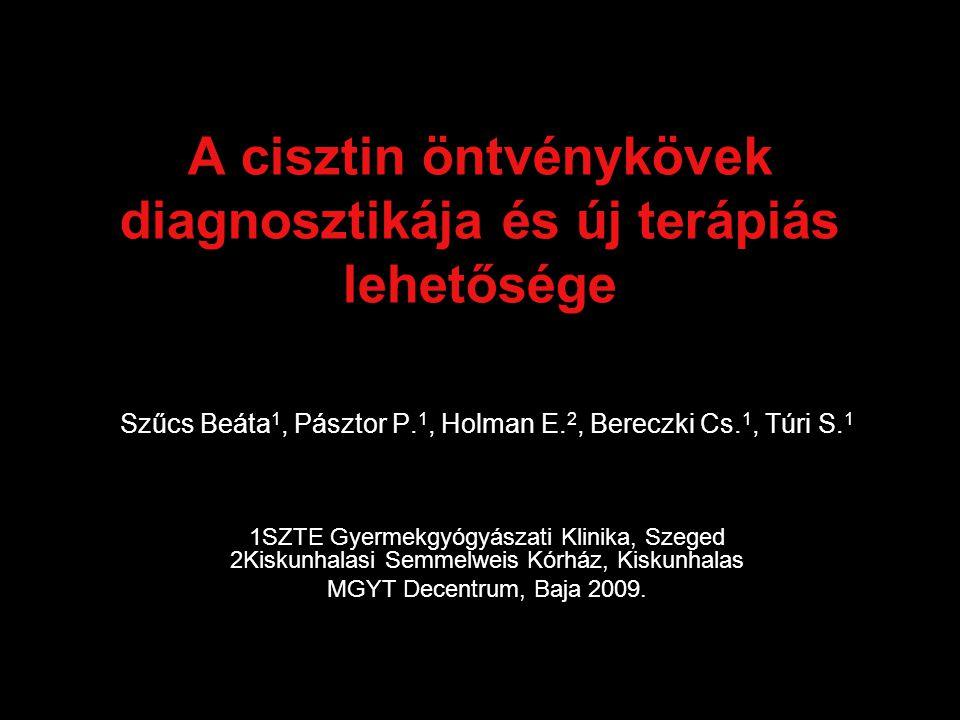 A cisztin öntvénykövek diagnosztikája és új terápiás lehetősége