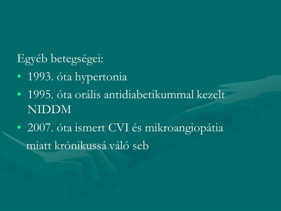 Egyéb betegségei: 1993. óta hypertonia. 1995. óta orális antidiabetikummal kezelt NIDDM. 2007. óta ismert CVI és mikroangiopátia.