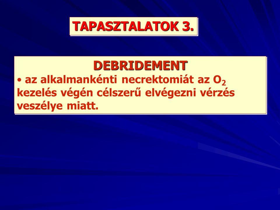 TAPASZTALATOK 3. DEBRIDEMENT