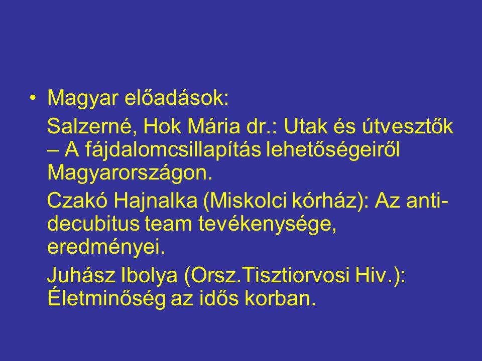 Magyar előadások: Salzerné, Hok Mária dr.: Utak és útvesztők – A fájdalomcsillapítás lehetőségeiről Magyarországon.