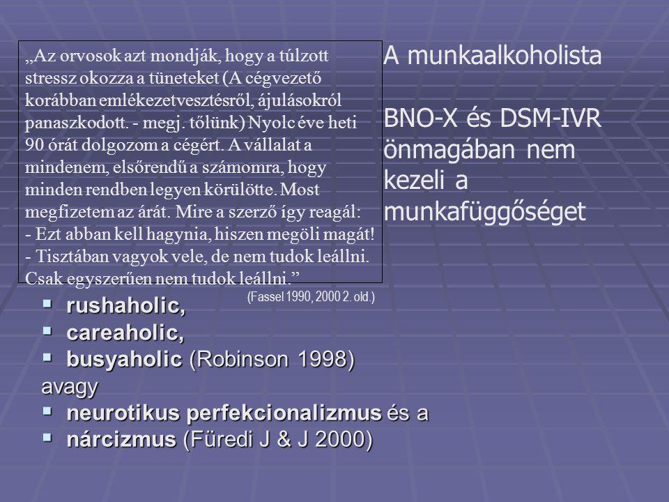 BNO-X és DSM-IVR önmagában nem kezeli a munkafüggőséget