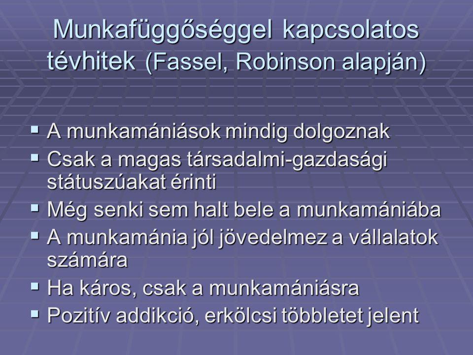 Munkafüggőséggel kapcsolatos tévhitek (Fassel, Robinson alapján)