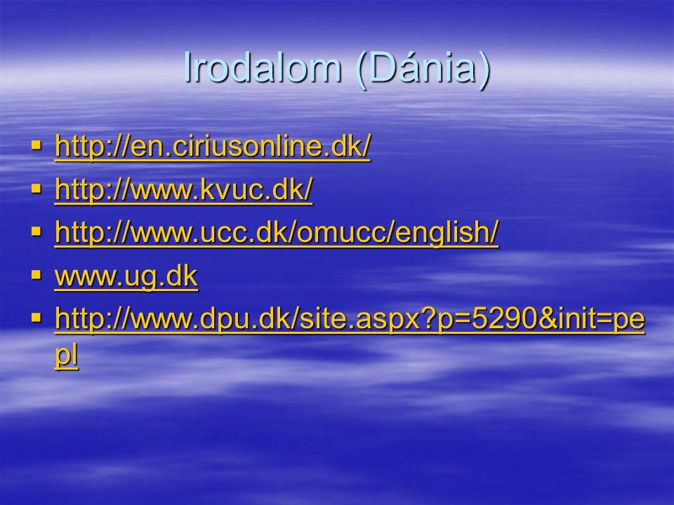 Irodalom (Dánia) http://en.ciriusonline.dk/ http://www.kvuc.dk/