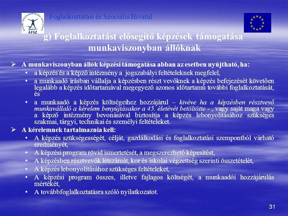 g) Foglalkoztatást elősegítő képzések támogatása munkaviszonyban állóknak