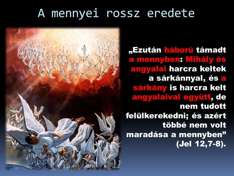 A mennyei rossz eredete