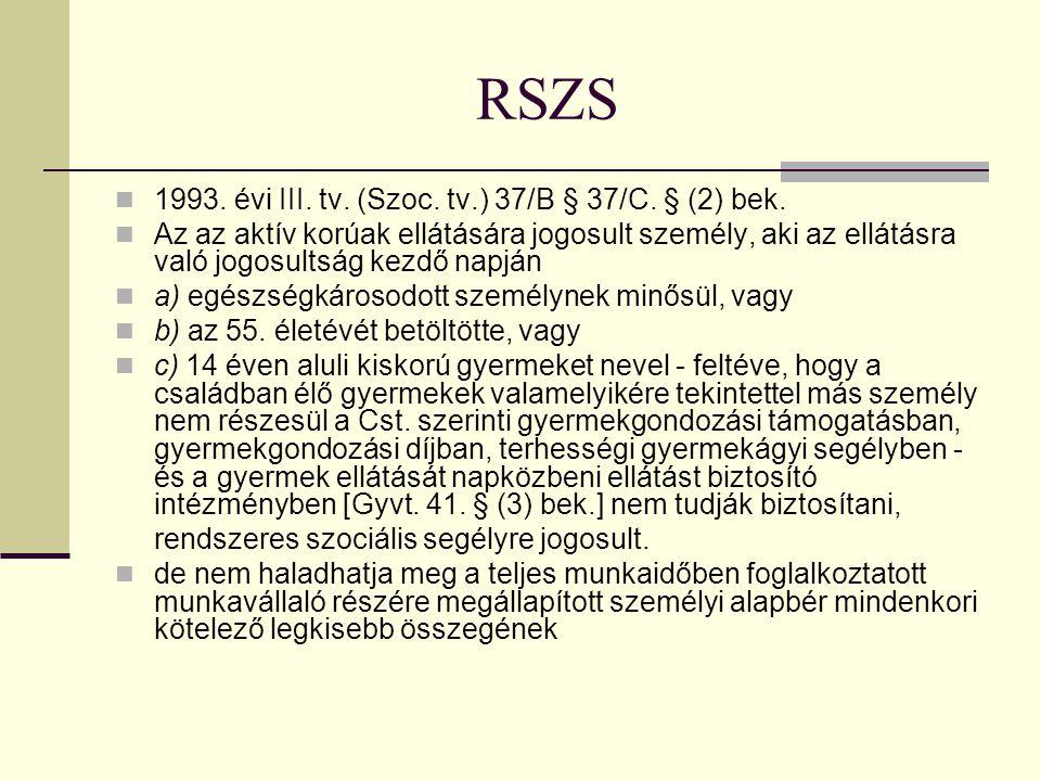 RSZS 1993. évi III. tv. (Szoc. tv.) 37/B § 37/C. § (2) bek.