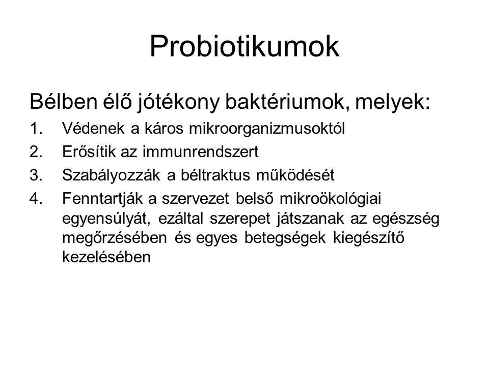 Probiotikumok Bélben élő jótékony baktériumok, melyek: