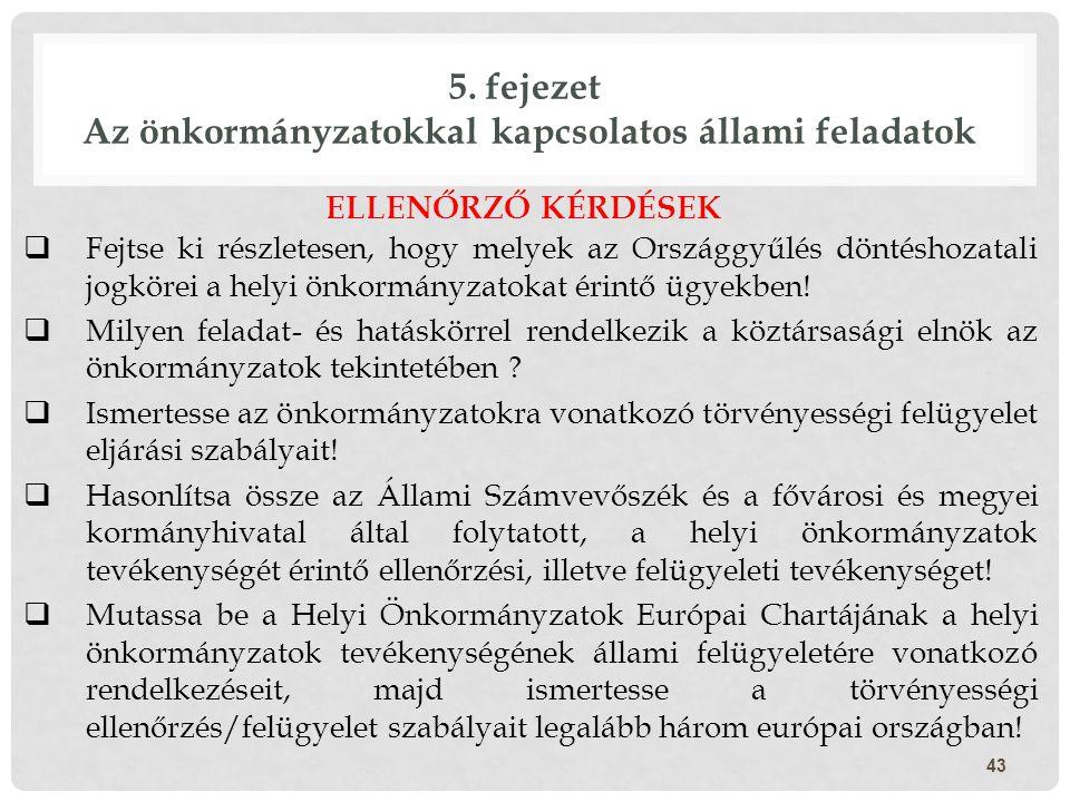 5. fejezet Az önkormányzatokkal kapcsolatos állami feladatok