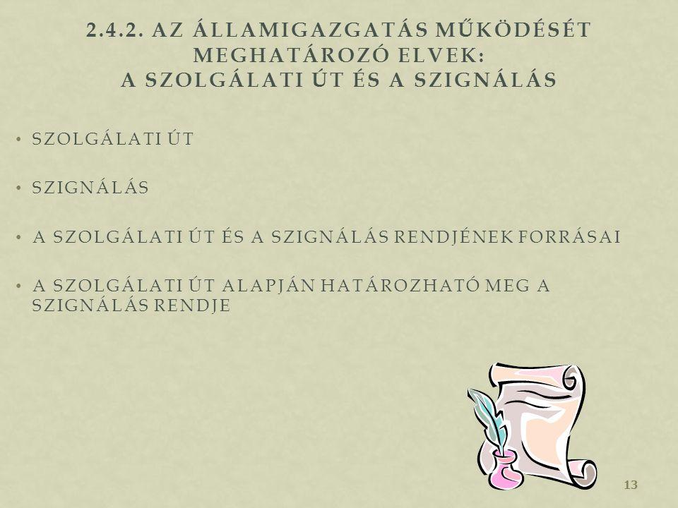 2.4.2. Az államigazgatás működését meghatározó elvek: a szolgálati út és a szignálás