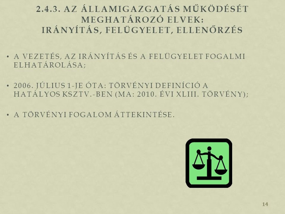 2.4.3. Az államigazgatás működését meghatározó elvek: irányítás, felügyelet, ellenőrzés