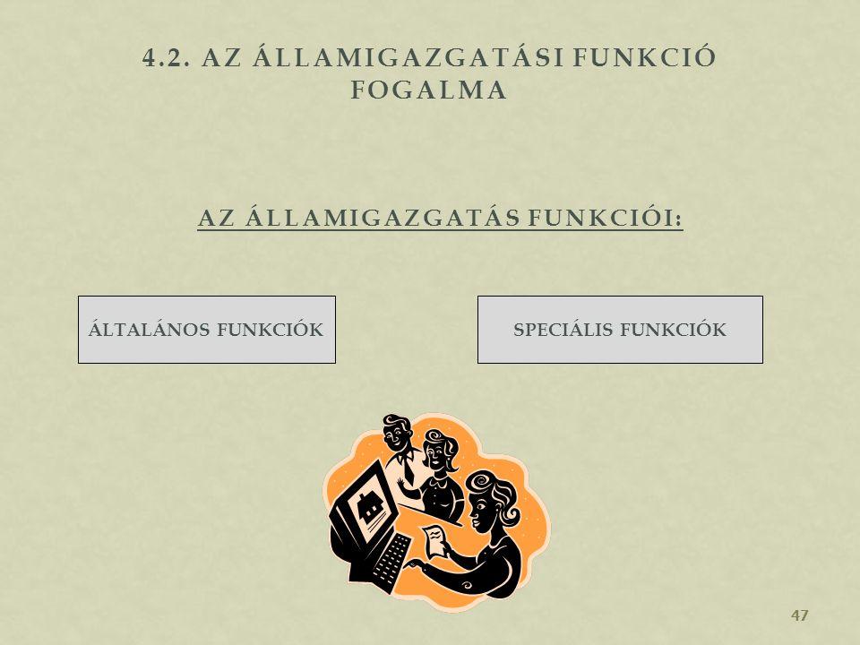 4.2. Az államigazgatási funkció