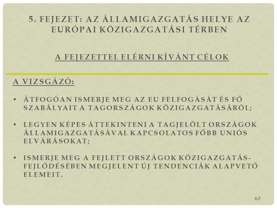 5. fejezet: Az államigazgatás helye az Európai Közigazgatási Térben