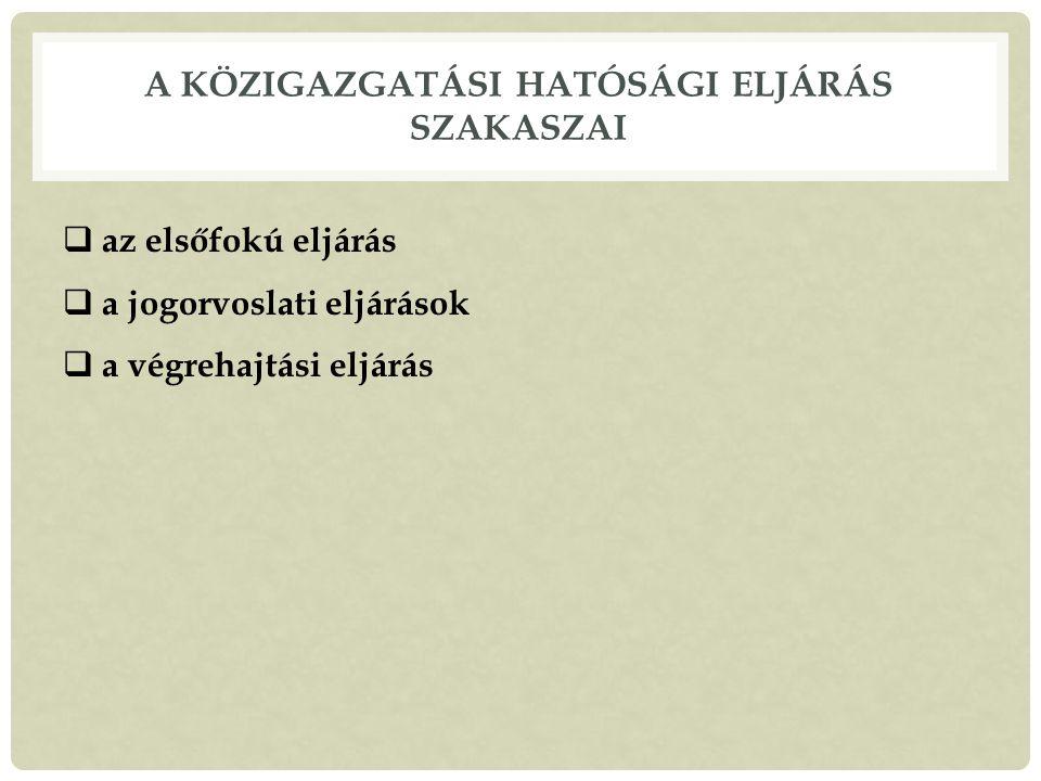 A közigazgatási hatósági eljárás szakaszai