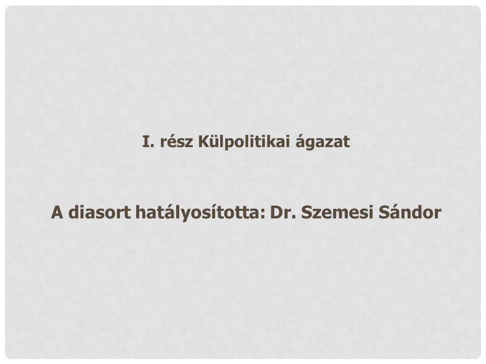 A diasort hatályosította: Dr. Szemesi Sándor