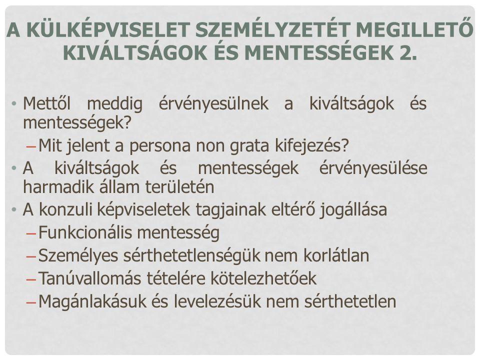 A külképviselet személyzetét megillető kiváltságok és mentességek 2.