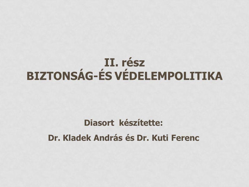 BIZTONSÁG-ÉS VÉDELEMPOLITIKA Dr. Kladek András és Dr. Kuti Ferenc