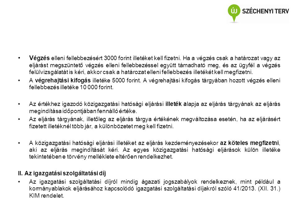 Végzés elleni fellebbezésért 3000 forint illetéket kell fizetni