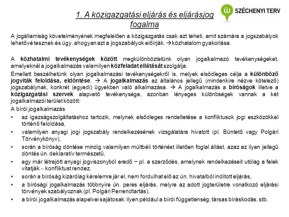 1. A közigazgatási eljárás és eljárásjog fogalma