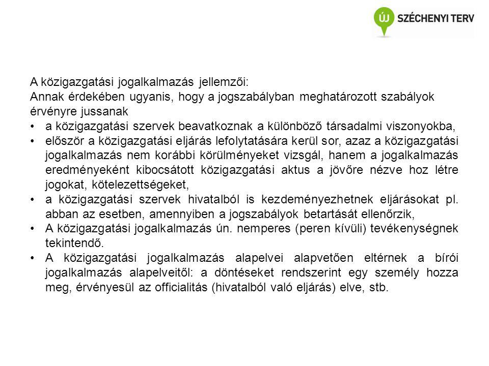 A közigazgatási jogalkalmazás jellemzői: