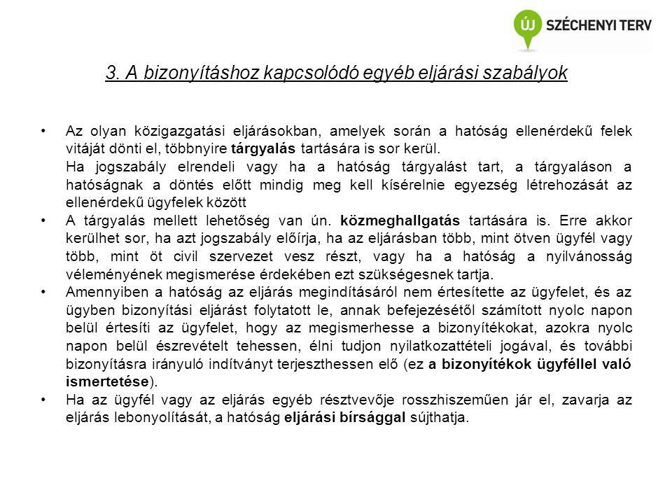 3. A bizonyításhoz kapcsolódó egyéb eljárási szabályok