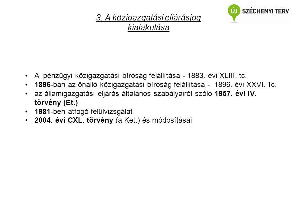3. A közigazgatási eljárásjog kialakulása