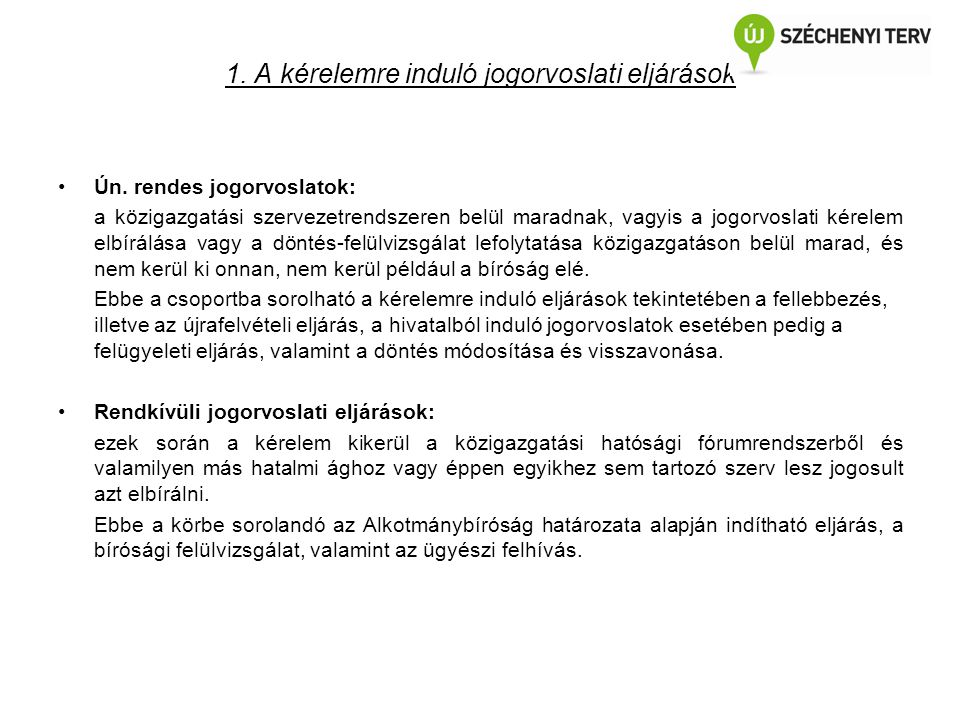 1. A kérelemre induló jogorvoslati eljárások