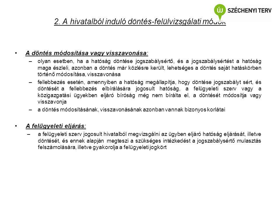 2. A hivatalból induló döntés-felülvizsgálati módok