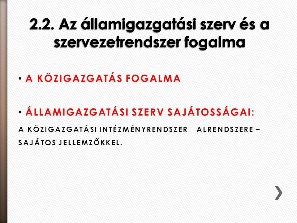 2.2. Az államigazgatási szerv és a szervezetrendszer fogalma