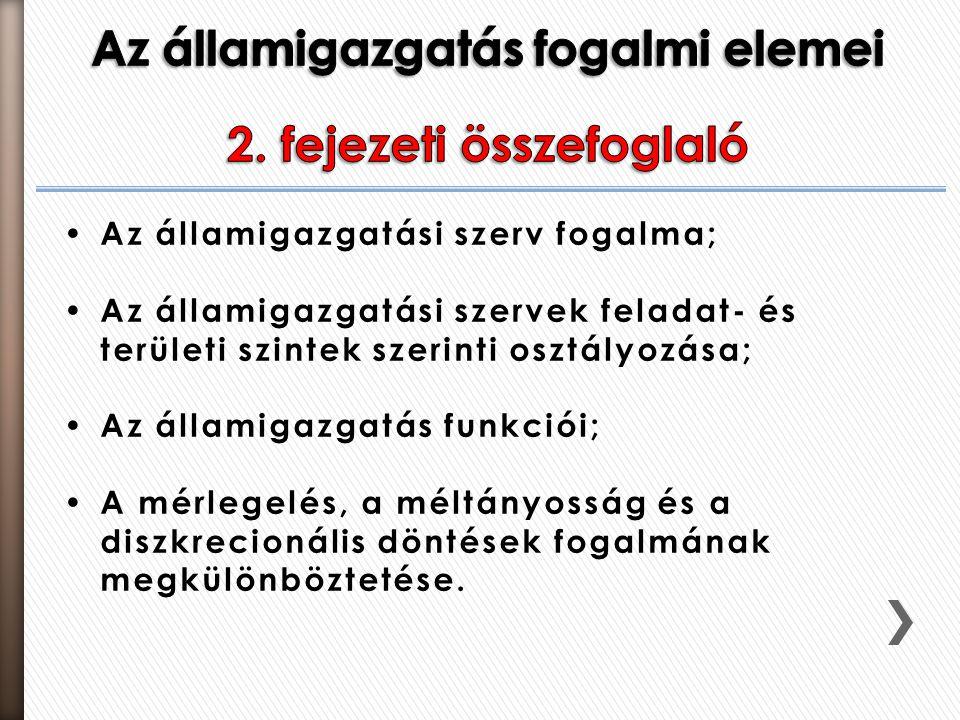 Az államigazgatás fogalmi elemei 2. fejezeti összefoglaló