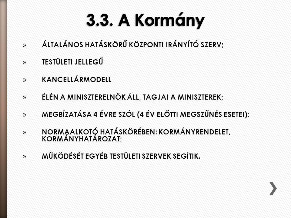 3.3. A Kormány ÁLTALÁNOS HATÁSKÖRŰ KÖZPONTI IRÁNYÍTÓ SZERV;