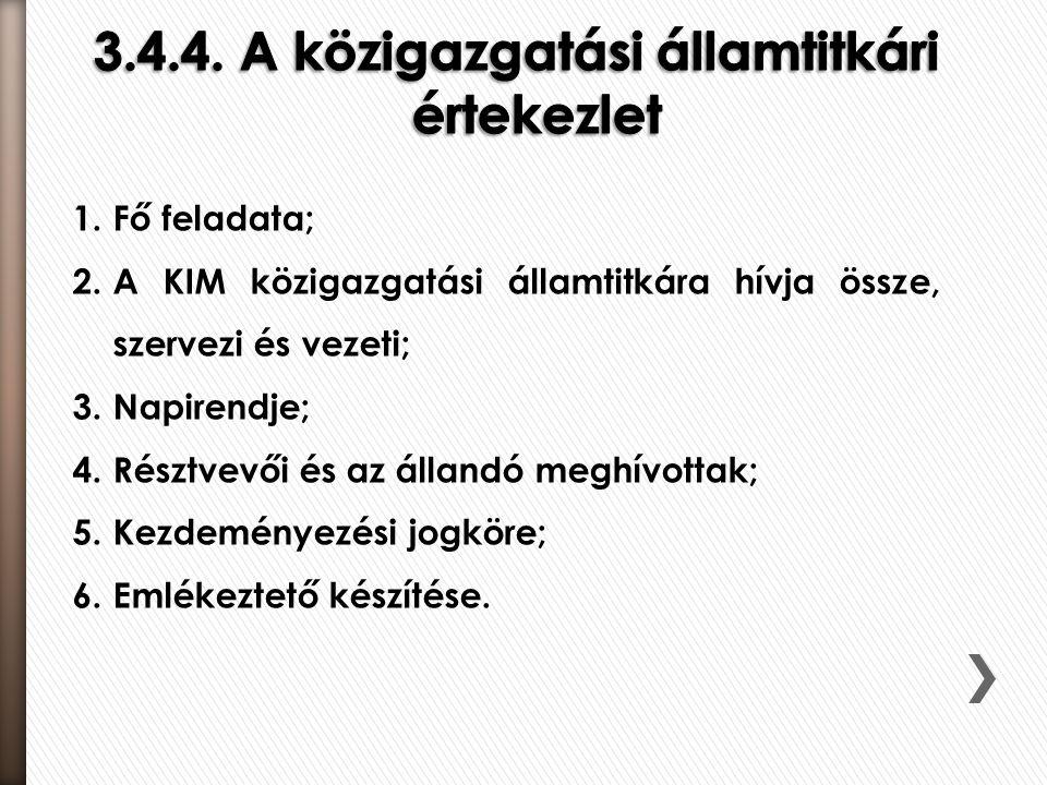 3.4.4. A közigazgatási államtitkári értekezlet