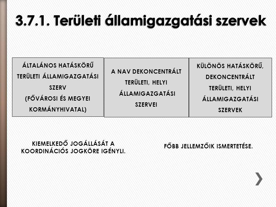 3.7.1. Területi államigazgatási szervek