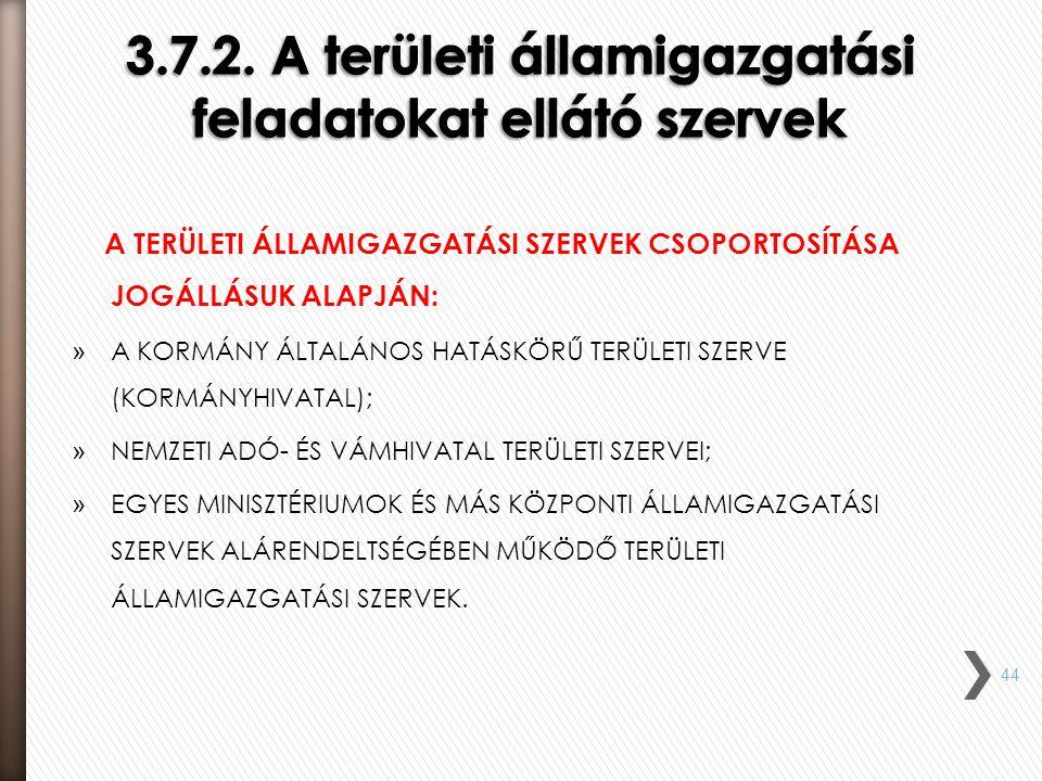 3.7.2. A területi államigazgatási feladatokat ellátó szervek
