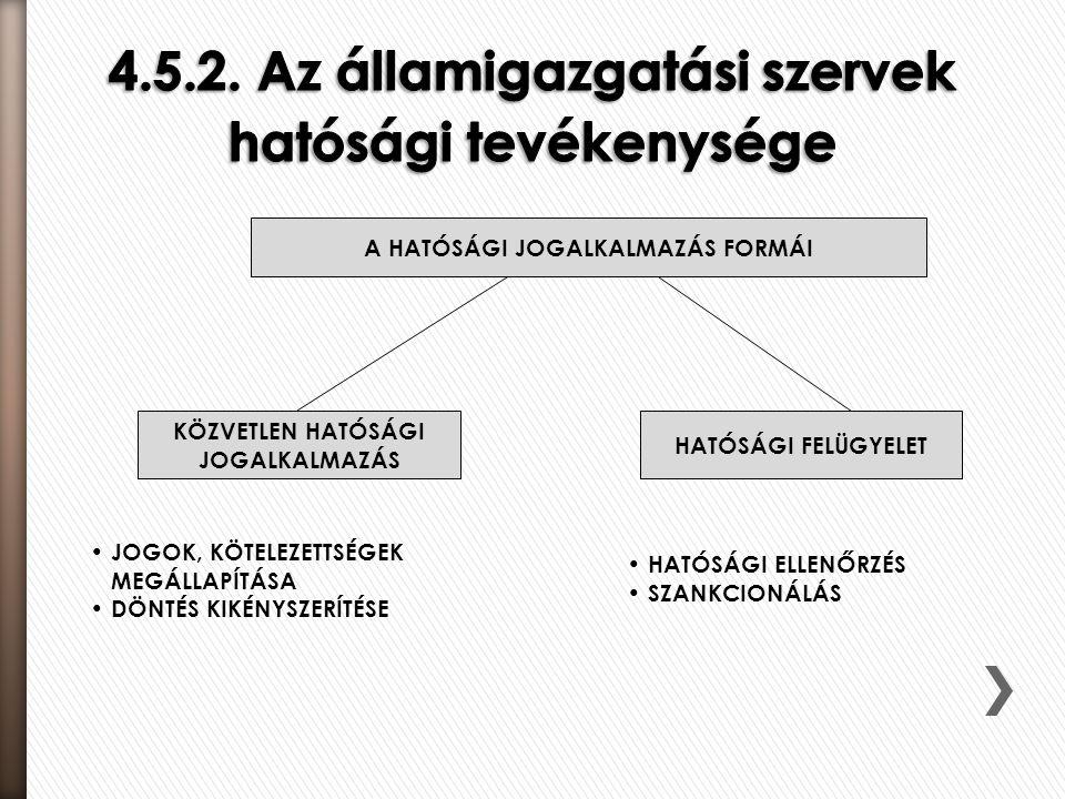 4.5.2. Az államigazgatási szervek hatósági tevékenysége