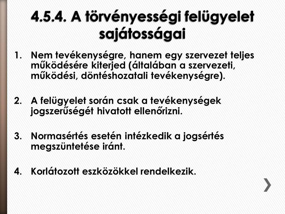 4.5.4. A törvényességi felügyelet sajátosságai