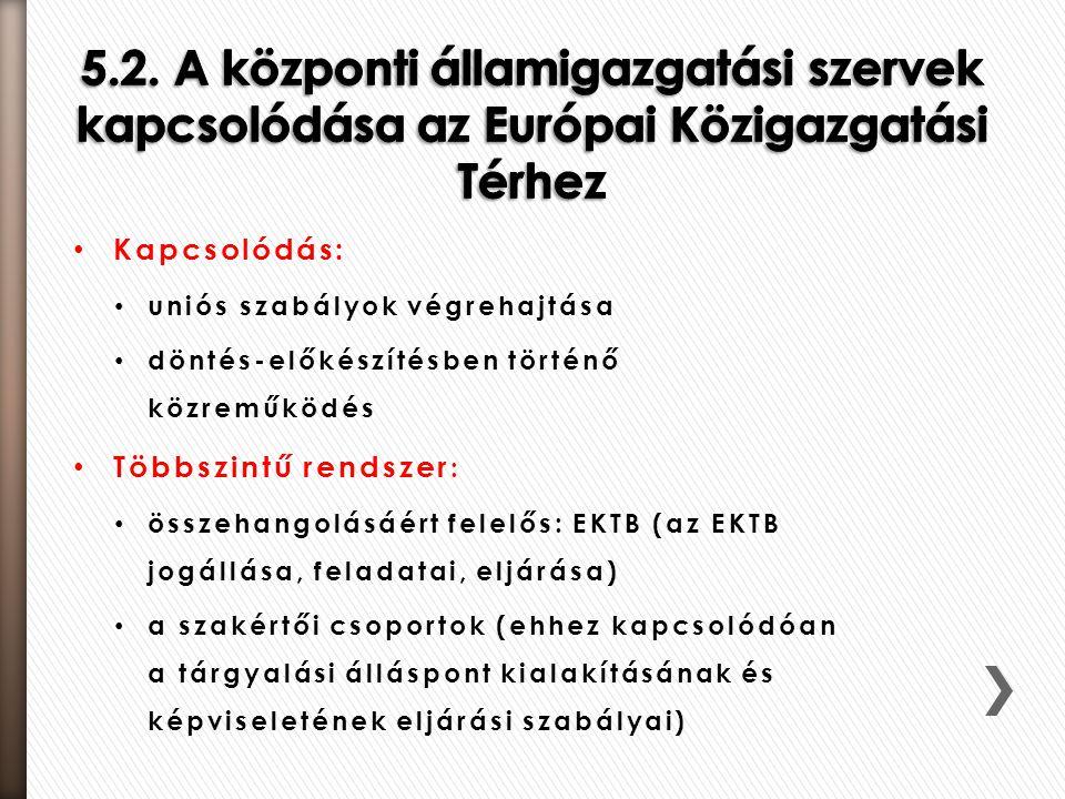 5.2. A központi államigazgatási szervek kapcsolódása az Európai Közigazgatási Térhez