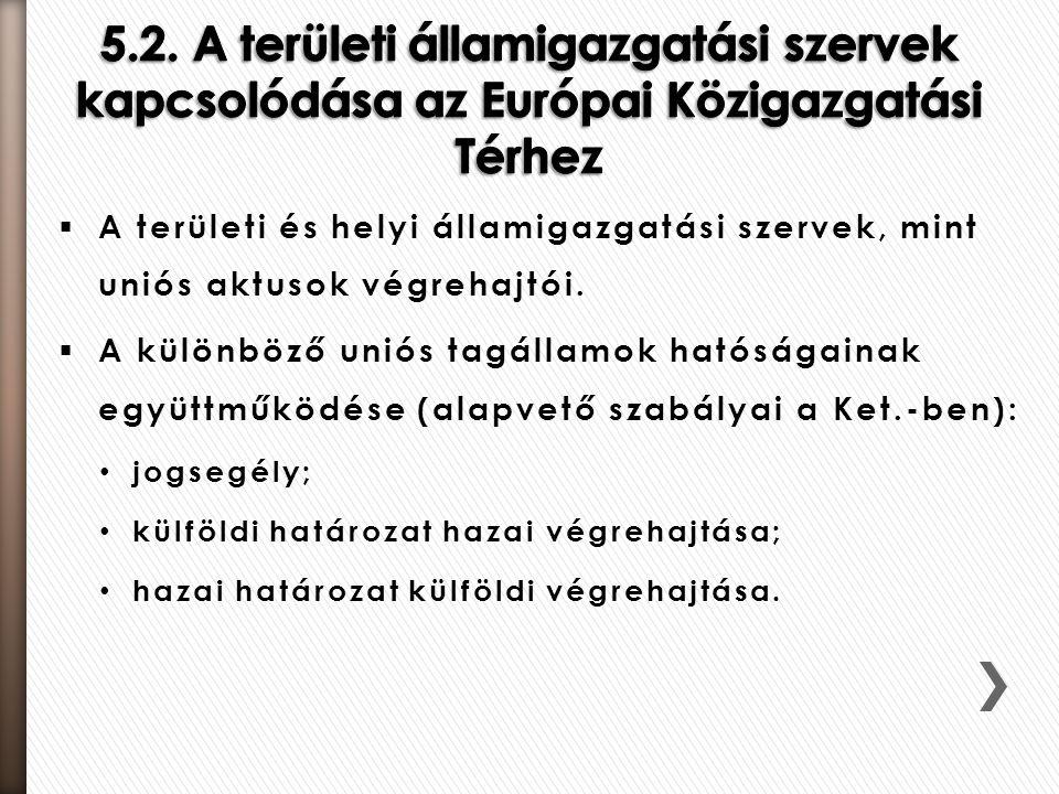 5.2. A területi államigazgatási szervek kapcsolódása az Európai Közigazgatási Térhez