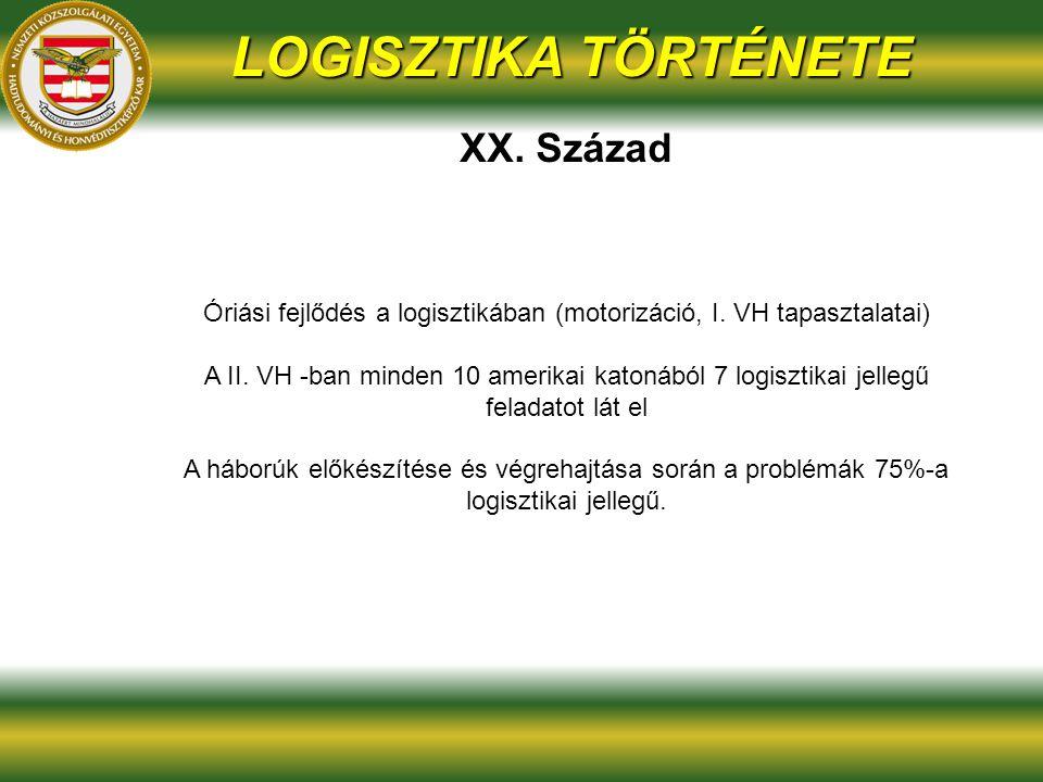 Óriási fejlődés a logisztikában (motorizáció, I. VH tapasztalatai)
