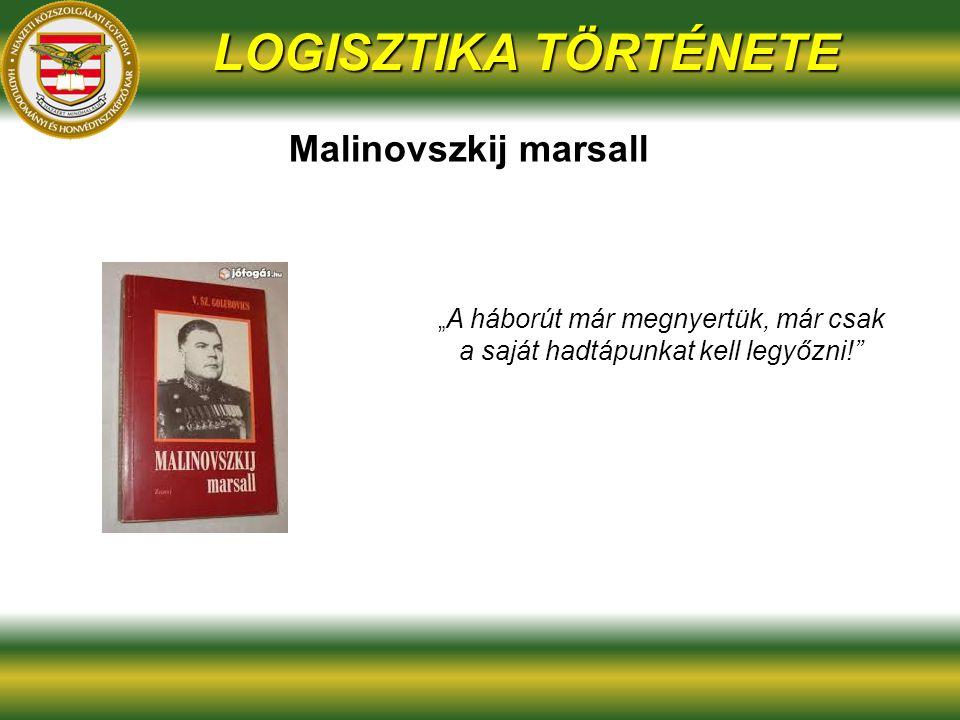 LOGISZTIKA TÖRTÉNETE Malinovszkij marsall