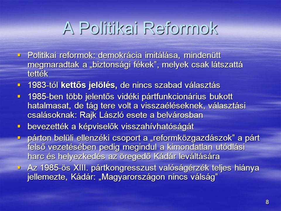 """A Politikai Reformok Politikai reformok: demokrácia imitálása, mindenütt megmaradtak a """"biztonsági fékek , melyek csak látszattá tették."""