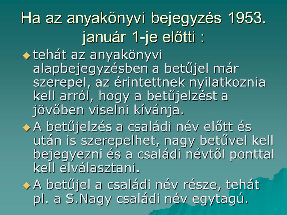 Ha az anyakönyvi bejegyzés 1953. január 1-je előtti :