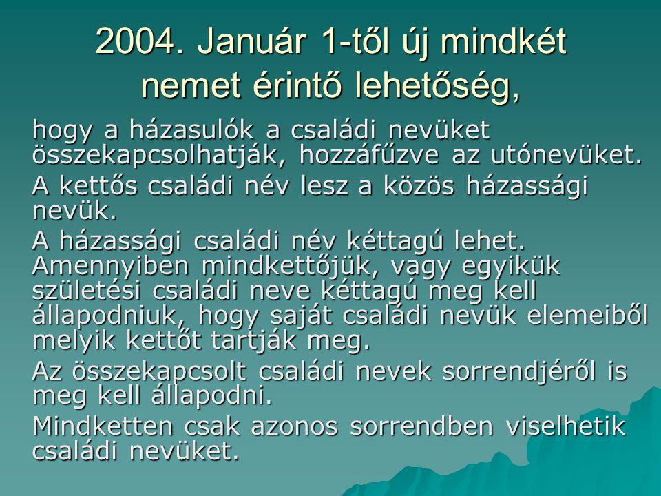 2004. Január 1-től új mindkét nemet érintő lehetőség,