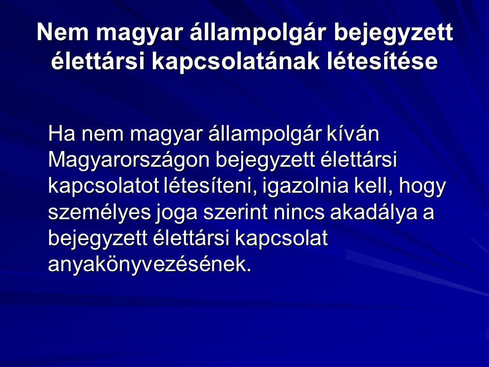 Nem magyar állampolgár bejegyzett élettársi kapcsolatának létesítése