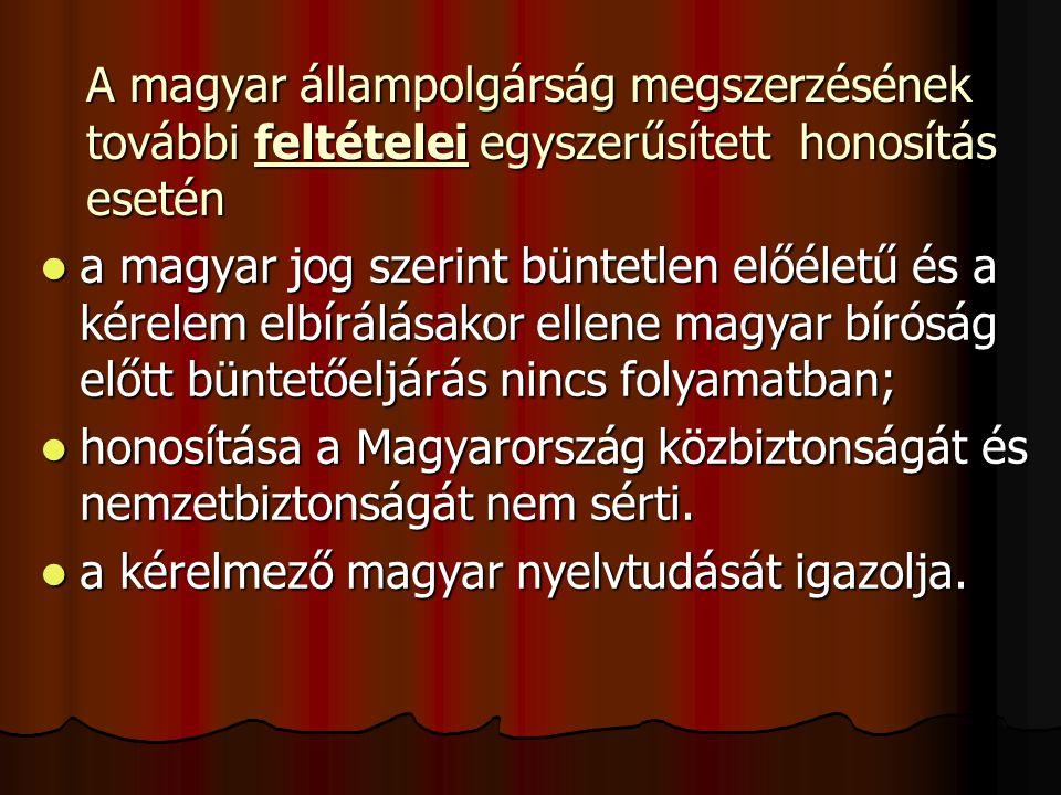 A magyar állampolgárság megszerzésének további feltételei egyszerűsített honosítás esetén