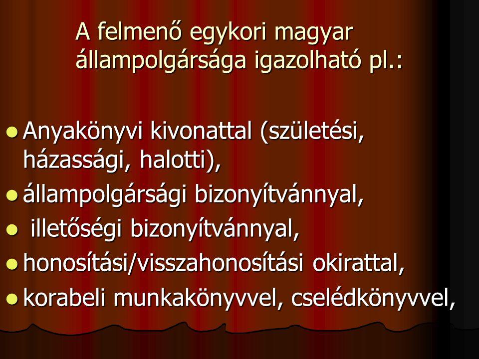A felmenő egykori magyar állampolgársága igazolható pl.: