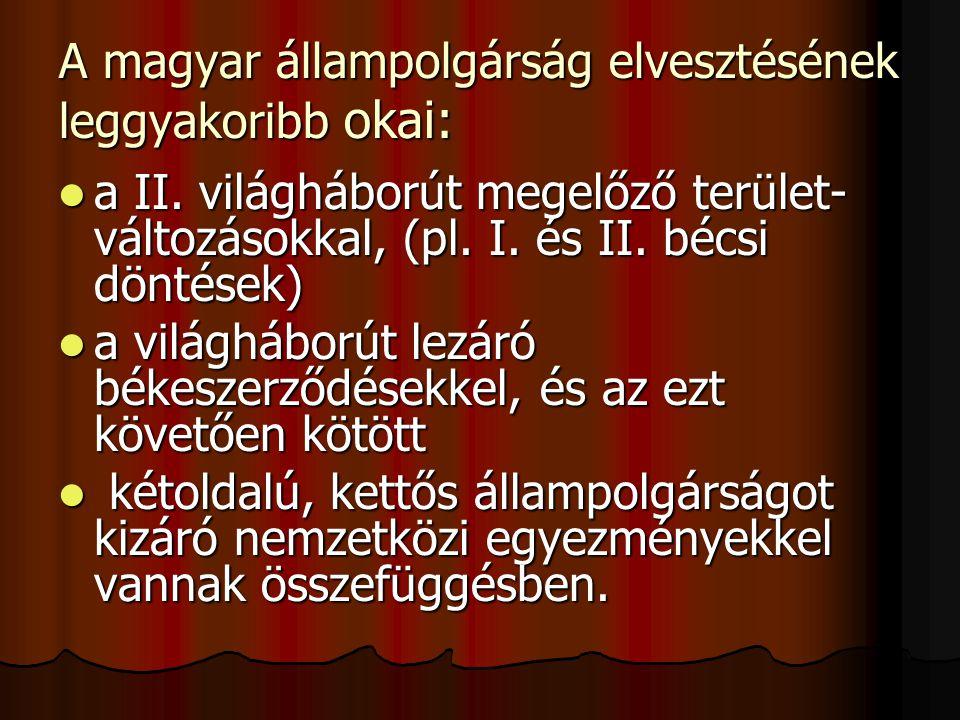 A magyar állampolgárság elvesztésének leggyakoribb okai: