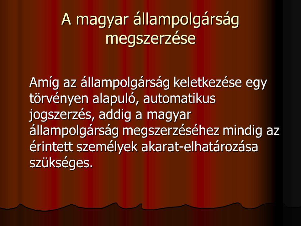 A magyar állampolgárság megszerzése